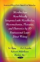 Microbiochips Monolithically Integrated with Microfluidics, Micromechanics, Photonics & Electronics by 3D Femtosecond Laser Direct Writing