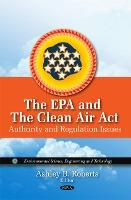 EPA & the Clean Air Act  Authority & Regulation Issues