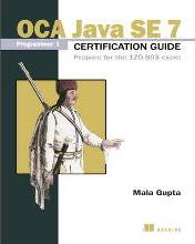 OCP Java SE 7 Programmer II Certification Guide Prepare for the 1ZO- 804 Exam