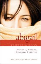 Abigail: Woman of Wisdom, Courage, & Action!