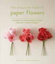 Exquisite Book of Paper Flowers
