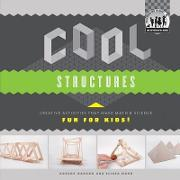 Cool Structures: Creative Activities That Make Math & Science Fun for Kids!