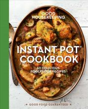 Good Housekeeping Instant Pot (R) Cookbook
