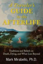 A Traveler's Guide to the Afterlife