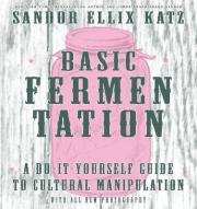 Basic fermentation a do it yourself guide to cultural manipulation basic fermentation a do it yourself guide to cultural manipulation diy solutioingenieria Choice Image