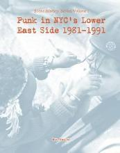 Punk in NYC's Lower East Side 1981-1991