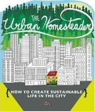 The Urban Homesteader