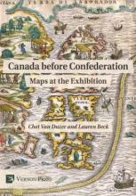 Canada before Confederation: Maps at the Exhibition