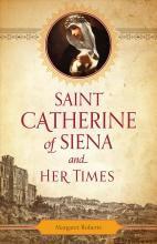 Saint Catherine of Siena and Her Times
