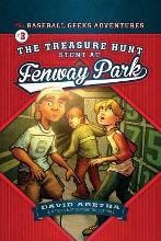 The Treasure Hunt Stunt at Fenway Park the Baseball Geeks Adventures Book 3
