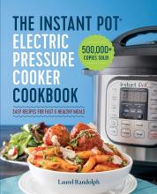 The Instant Pot Electric Pressure Cooker Cookbook