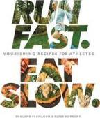 Run Fast Eat Slow