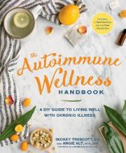 The Autoimmune Wellness Handbook