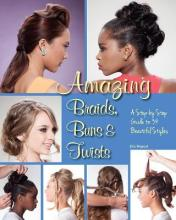 Amazing Braids, Buns & Twists