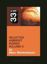 Aphex Twin's Selected Ambient Works: Volume II