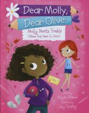 Dear Molly, Dear Olive: Molly Meets Trouble (Whose Real Name Is Jenna)