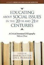 Educating About Social Issues in the 20th and 21st Centuries: Volume 3