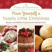 Have Yourself a Toasty Little Christmas