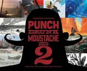 Punch Drunk Moustache: 2