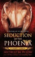 Seduction of the Phoenix