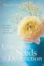 Conquering the Seeds of Destruction