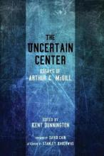 The Uncertain Center