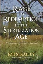 Rage to Redemption in the Sterilization Age