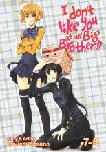 I Don't Like You at All Big Brother!!: v.7-8