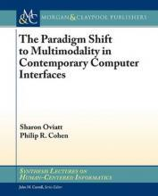 The Paradigm Shift to Multimodality in Contemporary Computer Interfaces
