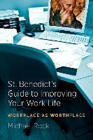 St. Benedict's Guide to Improving Your Work Life
