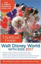 The Unofficial Guide to Walt Disney World with Kids 2017 2017