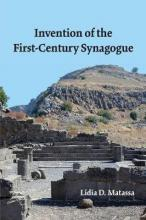 Invention of the First-Century Synagogue
