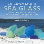 The Ultimate Guide to Sea Glass