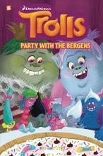 """Trolls Graphic Novels #3 """"Party with the Bergens"""""""