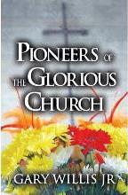 Pioneers of the Glorious Church