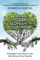 There Are No Accidents in Love and Relationships