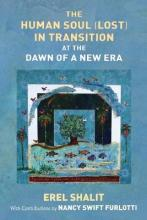 The Human Soul (Lost) in Transition at the Dawn of a New Era
