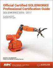 Official Certified SOLIDWORKS Professional Certification Guide with Video Instruction