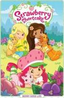 Strawberry Shortcake, Vol. 3 Berry Good Life