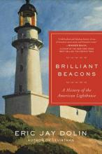Brilliant Beacons a History of the American Lighthouse