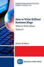 How to Write Brilliant Business Blogs, Volume II