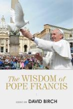 The Wisdom of Pope Francis