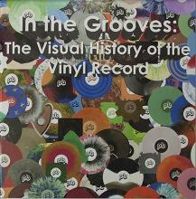 In the Grooves: The Visual History of the Vinyl Record