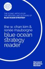 The W. Chan Kim and Renee Mauborgne Blue Ocean Strategy Reader