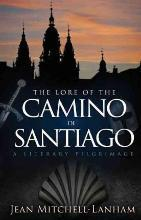 The Lore of the Camino de Santiago
