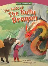 The Fable of the Bully Dragon