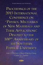 Proceedings of the 2015 International Conference on Physics, Mechanics of New Materials & Their Applications, Devoted to the 100th Anniversary of the Southern Federal University