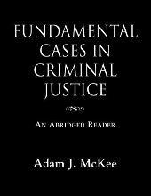 Fundamental Cases in Criminal Justice