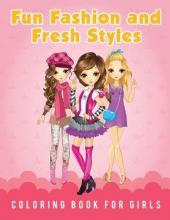 Fun Fashion and Fresh Styles Coloring Book for Girls