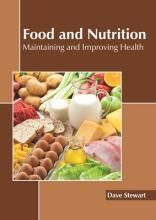 Food and Nutrition: Maintaining and Improving Health